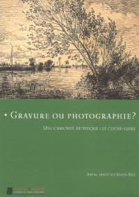 Gravure ou photographie ? : une curiosité artistique : le cliché-verre : exposition, Musée d'Arras, du 30 mars au 30 juin 2007
