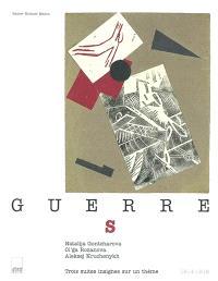Guerre(s) : trois suites insignes sur un thème, 1914-1916 : Natalija Gontcharova, Ol'ga Rozanova, Aleksej Kruchenykh