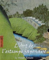 L'art de l'estampe japonaise : le monde flottant