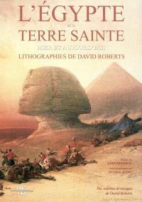 L'Egypte et la Terre sainte hier et aujourd'hui : lithographies de David Roberts