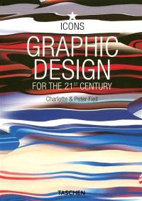 Le design graphique au 21e siècle = Graphic design for the 21st century = Grafikdesign im 21. Jahrhundert