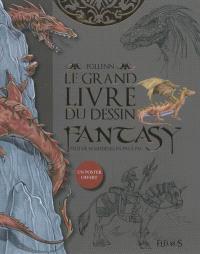 Le grand livre du dessin fantasy : plus de trente modèles en pas à pas