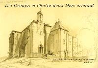 Léo Drouyn, les albums de dessins. Volume 7, Léo Drouyn et l'Entre-deux-Mers oriental