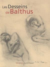 Les desseins de Balthus : 26 juin-11 septembre 2005