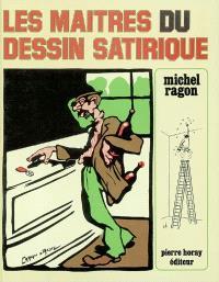 Les maîtres du dessin satirique en France de 1830 à nos jours