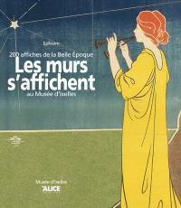 Les murs s'affichent : 200 affiches de la Belle Epoque au musée d'Ixelles