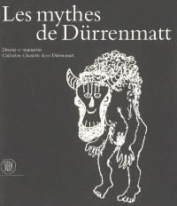 Les mythes de Dürrenmatt : dessins et manuscrits, collection Charlotte Kerr Dürrenmatt : exposition, Genève, Fondation Martin Bodmer, 19 nov. 2005-12 mars 2006