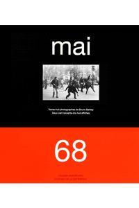 Mai 68 l'imagination au pouvoir : trente-huit photographies de Bruno Barbey, deux cent soixante-dix-huit affiches