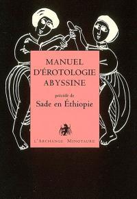Manuel d'érotologie abyssine. Précédé de Sade en Ethiopie