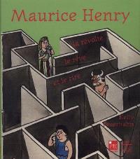 Maurice Henry : la révolte, le rêve et le rire