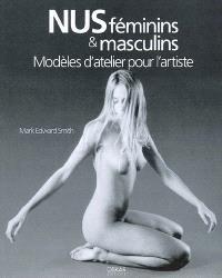 Nus féminins & masculins : modèles d'atelier pour l'artiste