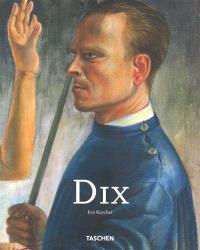 Otto Dix, 1891-1969 : je deviendrai célèbre ou je serai honni
