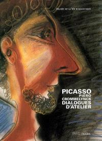 Picasso, Piero Crommelynck : dialogues d'atelier : exposition, Musée de la vie romantique, 28 février-11 juin 2006
