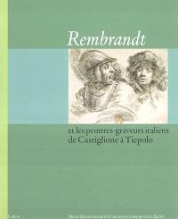 Rembrandt et les peintres-graveurs italiens de Castiglione à Tiepolo : exposition, Epinal, Musée départemental d'art ancien et contemporain, 6 déc. 2003-8 mars 2004
