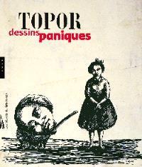 Roland Topor : dessins paniques : exposition, Strasbourg, Musée d'art moderne et contemporain, 17 juin-12 sept. 2004
