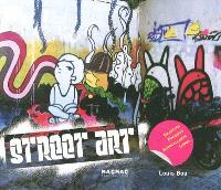 Street art : graffitis, pochoirs, autocollants, logos