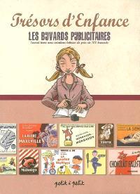 Trésors d'enfance : les buvards publicitaires = avec cotations lettrées de près de 700 buvards. Volume 2
