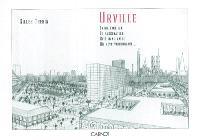 Urville : entre émotion et fascination, cité imaginaire ou rêve visionnaire...