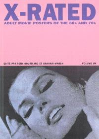 X-rated : adult movie posters of the 60s and 70s. Volume 1