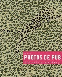 Photos de pub : 400 effets bluffants : une exploration du monde banal de la perception avec des exemples issus de la publicité, qui eux n'ont rien de banal