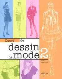 Cours de dessin de mode. Volume 2