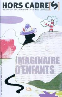 Hors cadre(s). n° 6, Imaginaire d'enfants