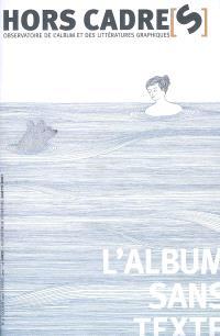 Hors cadre(s). n° 3, L'album sans texte