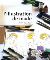 L'illustration de mode : guide des métiers