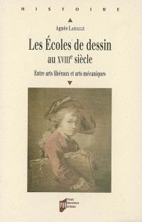 Les écoles de dessin au XVIIIe siècle : entre arts libéraux et arts mécaniques