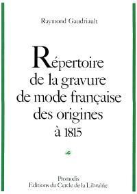 Répertoire de la gravure de mode française des origines à 1815