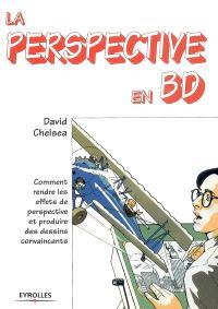 La perspective en BD : comment rendre les effets de perspective et produire des dessins convaincants