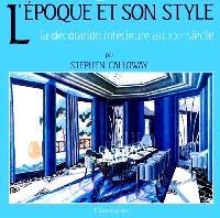 L'Epoque et son style : la décoration intérieure au XXe siècle