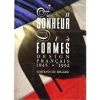 Au bonheur des formes : le design français de 1945 à nos jours