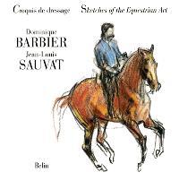 Croquis de dressage = Sketches of the equestrian art