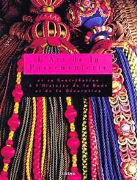 L'Art de la passementerie : et sa contribution à l'histoire de la mode et de la décoration