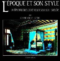 L'Epoque et son style : la décoration intérieure au XIXe siècle