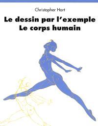 Le dessin par l'exemple : le corps humain