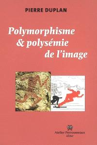 Polymorphisme & polysémie de l'image
