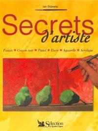 Secrets d'artiste : fusain, crayon noir, pastel, encre, aquarelle, acrylique