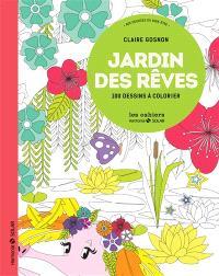Jardin des rêves : 100 dessins à colorier