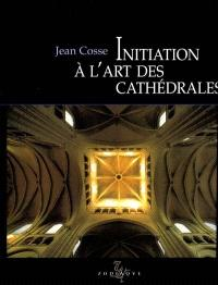 Initiation à l'art des cathédrales