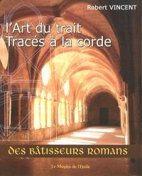 L'art du trait : tracés à la corde des bâtisseurs romans
