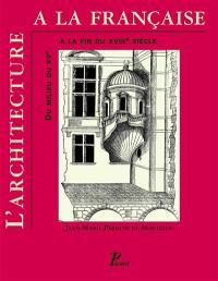L'architecture à la française : du milieu du XVe siècle à la fin du XVIIIe siècle