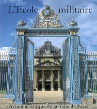 L'École militaire et l'axe Breteuil-Trocadéro : exposition, Paris, mairie du 15e arrondissement, 15 févr.-15 mars 2002, Ecole militaire, 12 avr.-15 juin 2002