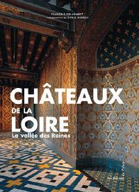 La route des châteaux de la Loire : la vallée des reines
