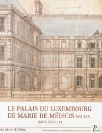 Le palais du Luxembourg de Marie de Médicis, 1611-1631