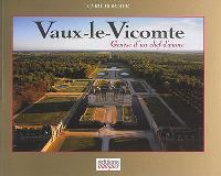 Vaux-le-Vicomte : genèse d'un chef-d'oeuvre