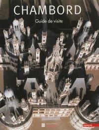 Chambord : guide de visite