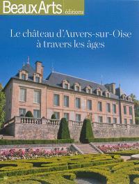 Le château d'Auvers-sur-Oise à travers les âges