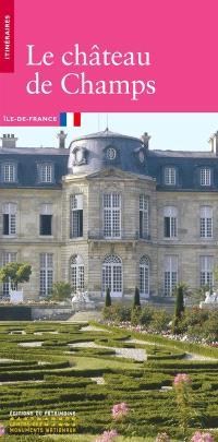Le château de Champs : Ile-de-France